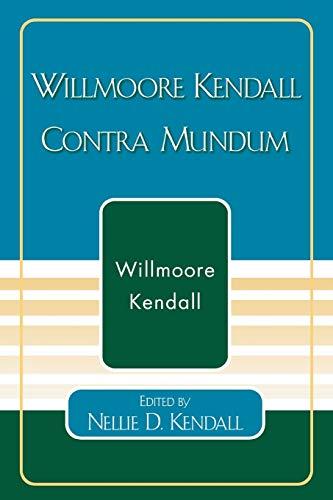 9780819190673: Willmoore Kendall Contra Mundum