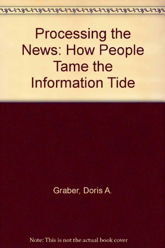 9780819190987: Processing the News: How People Tame the Information Tide