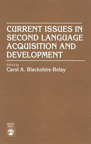 9780819191816: Current Issues in Second Language Acquisition and Development