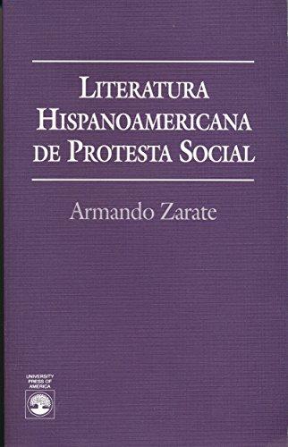 Literatura Hispanoamericana De Protesta Social (Spanish Edition): Zarate, Armando