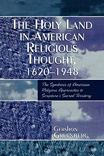 9780819192387: The Holy Land in American Religious Thought, 1620-1948: The Symbiosis of American Religious Approaches to Scripture's Sacred Territory
