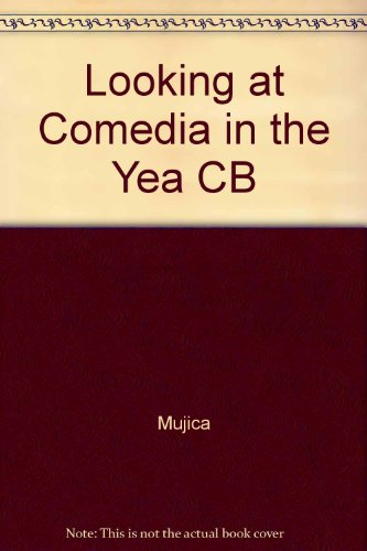 "Looking at the ""Comedia"" in the Year: Mujica, Barbara, Voros,"