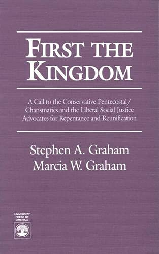 First the Kingdom: A Call to the Conservative Pentecostal/charasmatics and the Liberal Social ...