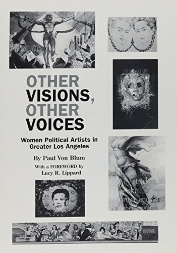 Other Visions, Other Voices: Women Political Artists: Paul Von Blum