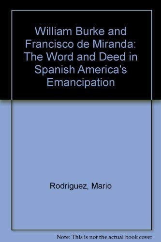 """William Burke"" and Francisco De Miranda: The Word and the Deed in Spanish America's..."