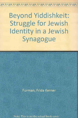 9780819195074: Beyond Yiddishkeit: The Struggle for Jewish Identity in a Reform Synagogue