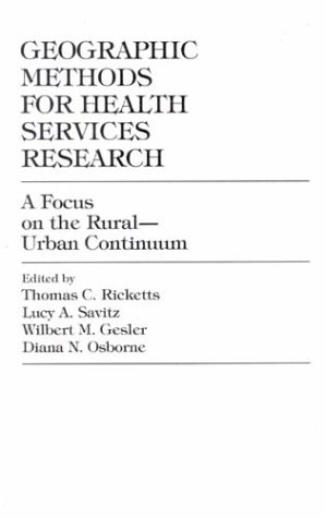 9780819195326: Geographic Methods for Health Services Research
