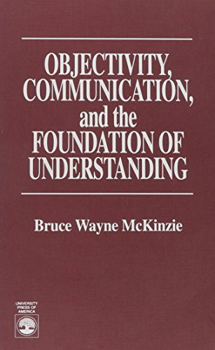 9780819195371: Objectivity, Communication, and the Foundation of Understanding