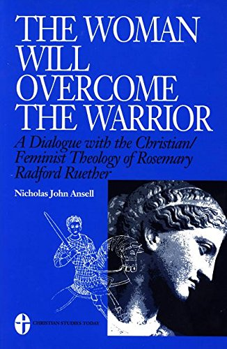 9780819195456: The Woman Will Overcome the Warrior: A Dialogue with the Christian/Feminist Theology of Rosemary Radford Ruether