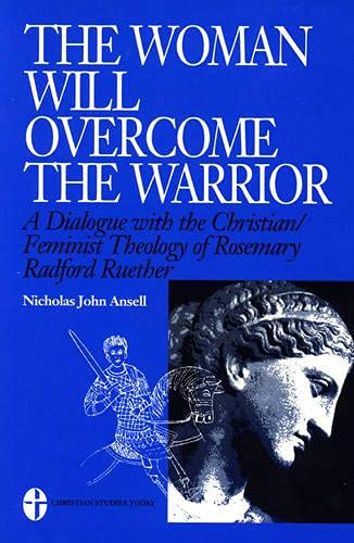 9780819195463: The Woman Will Overcome the Warrior: A Dialogue with the Christian/Feminist Theology of Rosemary Radford Ruether
