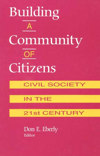 Building a Community of Citizens: Eberly, Don E.;