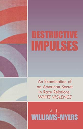 Destructive Impulses: A.J. Williams-Myers