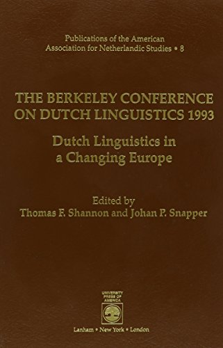 The Berkeley Conference on Dutch Linguistics 1993. Dutch linguistics in a changing Europe.: SHANNON...