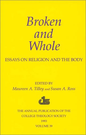 9780819197474: Broken and Whole: Essays on Religion and the Body