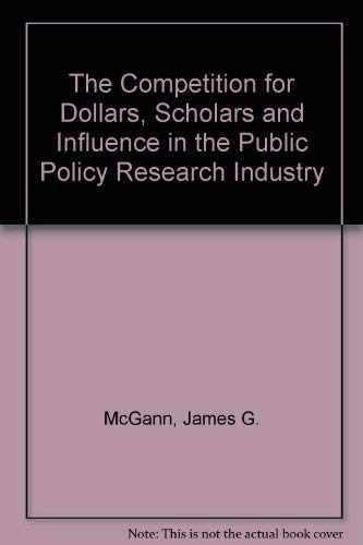 9780819197511: The Competition for Dollars, Scholars and Influence in the Public Policy Research Industry