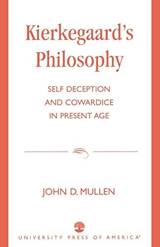 9780819198037: Kierkegaard's Philosophy: Self Deception and Cowardice in the Present Age