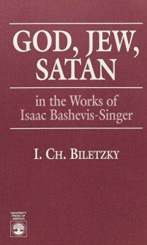 God, Jew, Satan in the Works of Isaac Bashevis Singer