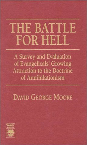 9780819199553: The Battle for Hell: A Survey and Evaluation of Evangelicals' Growing Attraction to the Doctrine of Annihilationism (Medieval & Renaissance Text & St.;140)