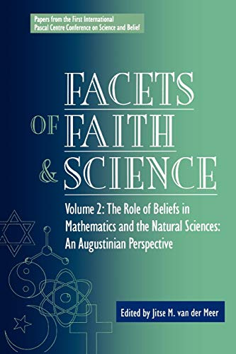 9780819199898: Facets of Faith and Science: Vol. II: The Role of Beliefs in Mathematics and the Natural Sciences (Facets of Faith & Science)