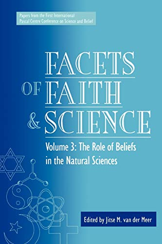 Facets of Faith and Science: The Role: Jitse M. Van