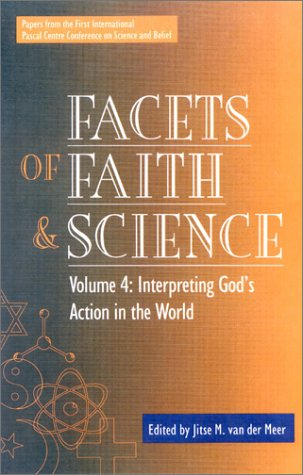 9780819199928: Facets of Faith and Science: Interpreting God's Action in the World v. IV: Interpreting God's Action in the World Vol 4