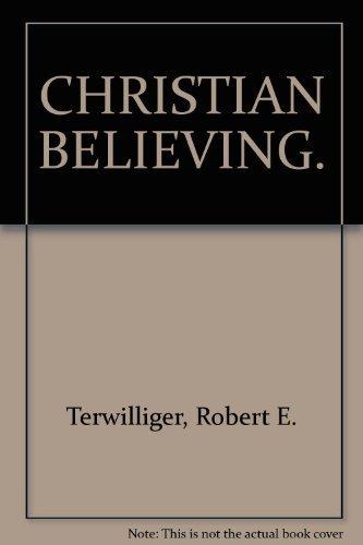 Christian believing: Terwilliger, Robert E