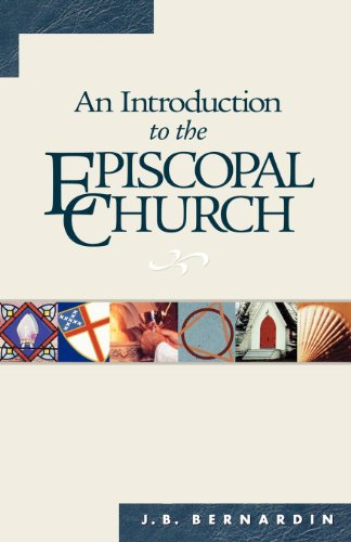 An Introduction to the Episcopal Church: Revised Edition: Bernardin, Joseph B