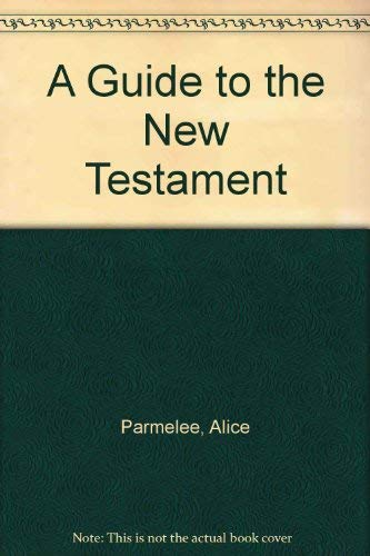 Guide to the New Testament: Alice Parmelee