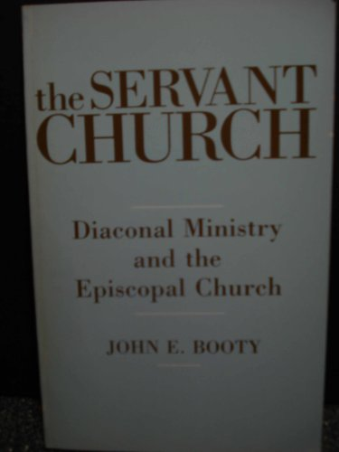 9780819213167: The Servant Church: Diaconal Ministry and the Episcopal Church