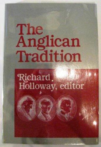 The Anglican Tradition: Holloway, Richard {Editor}
