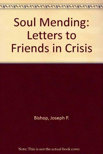 9780819213792: Soul Mending: Letters to Friends in Crisis