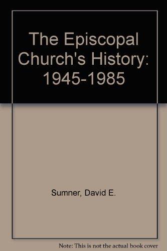 9780819214027: The Episcopal Church's History: 1945-1985