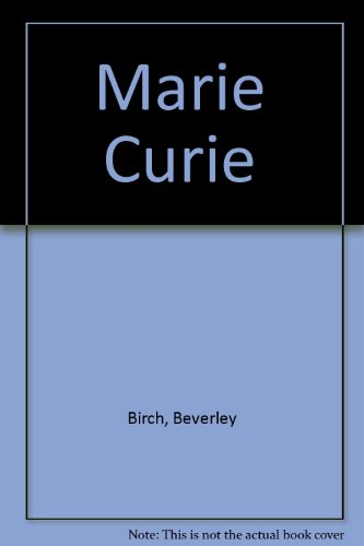 Marie Curie (0819215228) by Beverley Birch