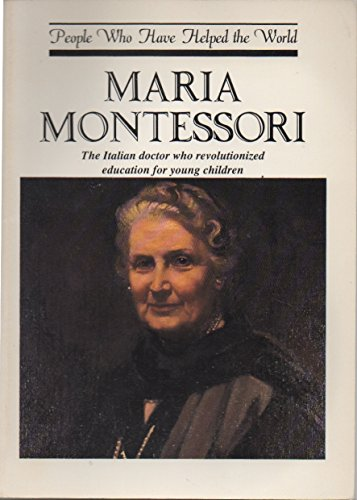 Maria Montessori (People Who Have Helped the World Series) (0819215392) by Michael Pollard; Beverly Birch