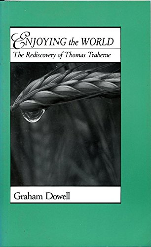 9780819215451: Enjoying the World: The Rediscovery of Thomas Traherne