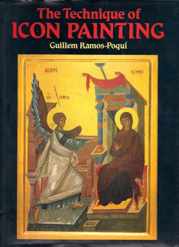THE TECHNIQUE OF ICON PAINTING: Ramos-Poqui, Guillem