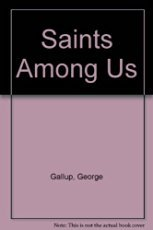 The Saints Among Us: How the Spiritually Committed Are Changing Our World: Gallup, George H.; Jones...