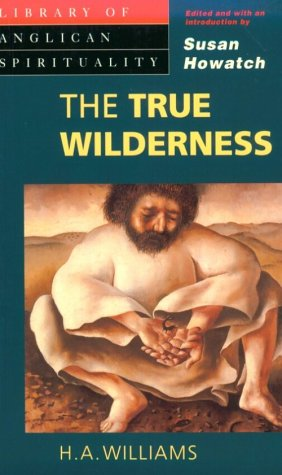 9780819216267: The True Wilderness (Library of Anglican Spirituality)