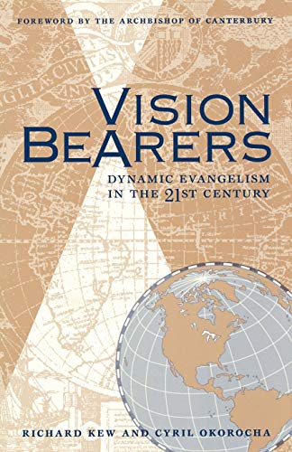 Vision Bearers: Dynamic Evangelism in the 21st: Richard Kew and