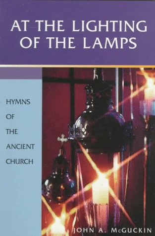 9780819217172: At the Lighting of the Lamps: Hymns of the Ancient Church (English, Ancient Greek, Latin and Latin Edition)
