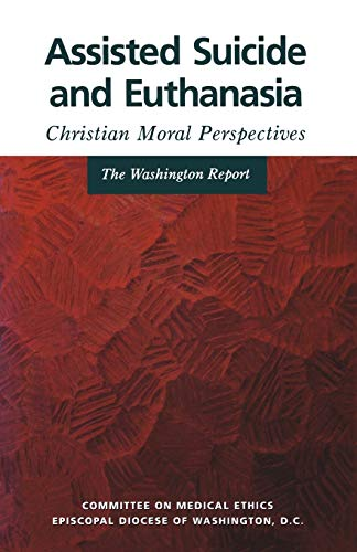 9780819217219: Assisted Suicide and Euthanasia: Christian Moral Perspectives The Washington Report