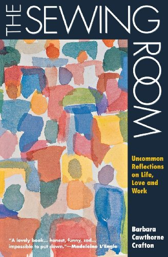 9780819217233: The Sewing Room: Uncommon Reflections on Life, Love and Work