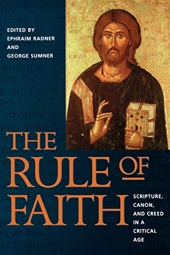 9780819217417: The Rule of Faith: Scripture, Canon, and Creed in a Critical Age