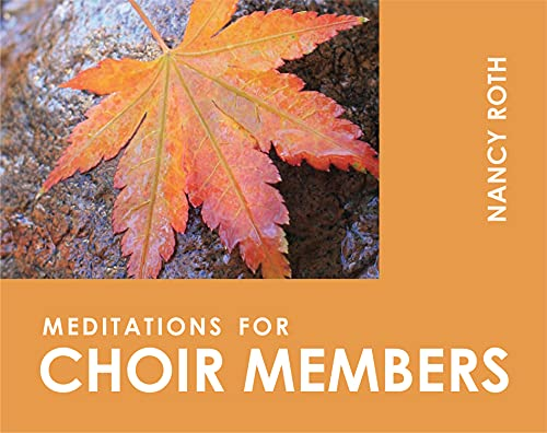 Meditations for Choir Members (Faithful Servant Series): Nancy Roth