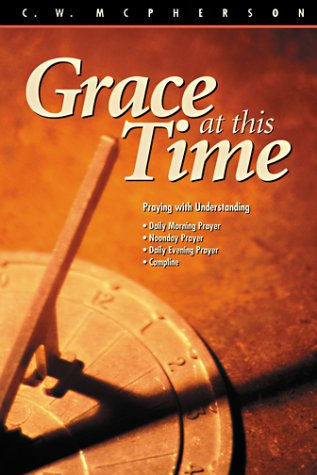 9780819217844: Grace at This Time: Praying the Daily Office