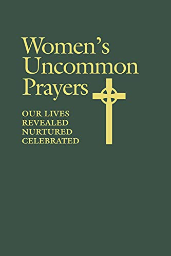 9780819218643: Women's Uncommon Prayers: Our Lives Revealed, Nurtured, Celebrated