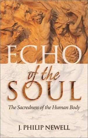 9780819218742: Echo of the Soul: The Sacredness of the Human Body