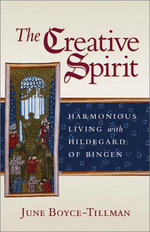 The Creative Spirit: Harmonious Living With Hildegard of Bingen: Tillman, June