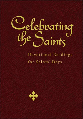 Celebrating the Saints: Devotional Readings for Saints' Days: Webber, Christopher L.