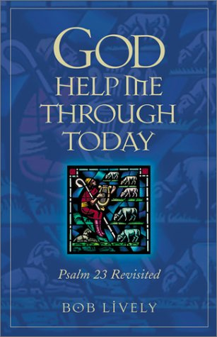 9780819219060: God Help Me Through Today: Psalm 23 Revisted